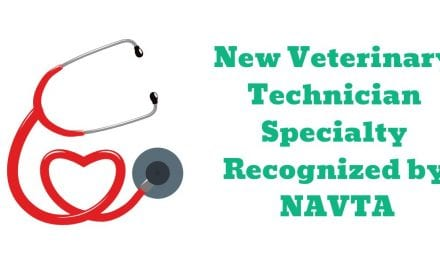New Veterinary Technician Specialty Recognized by NAVTA