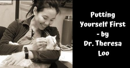 Putting Yourself First – by Dr. Theresa Loo