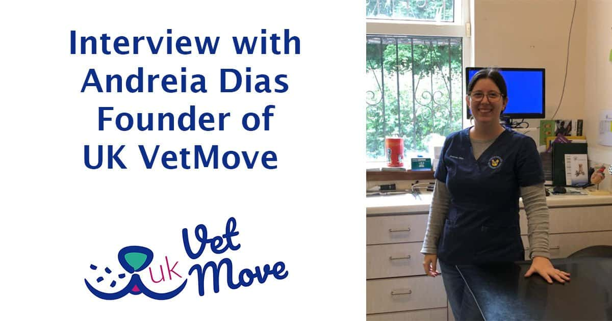 Interview with Andreia Dias founder of UK VetMove