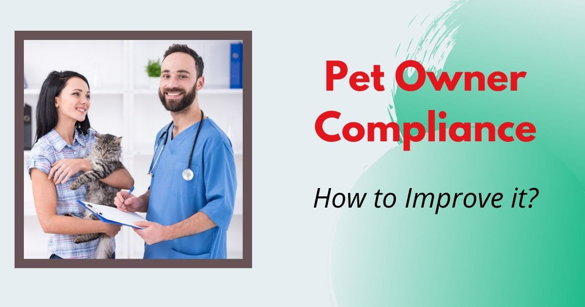 Pet Owner Compliance – How to Improve It?