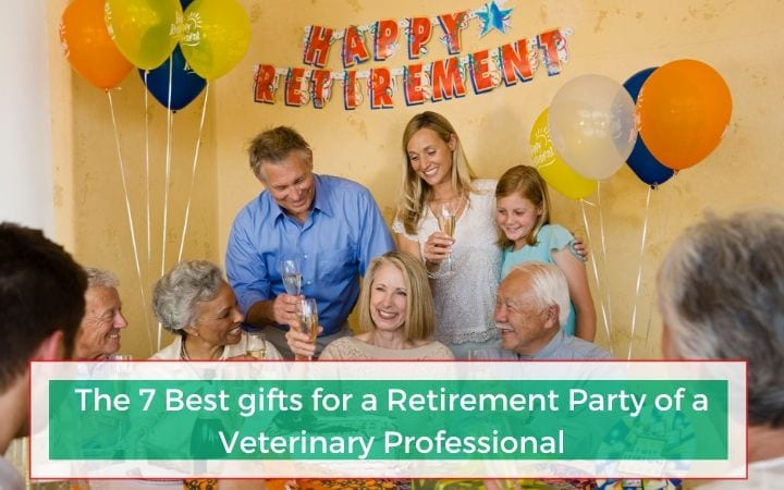 The 7 Best gifts for a Retirement Party of a Veterinary Professional