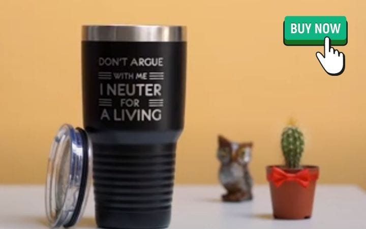 coffee tumbler don't argue with me I neuter for a living
