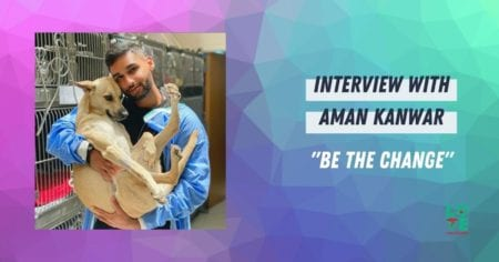 "Interview with Aman Kanwar – ""Be The Change"""