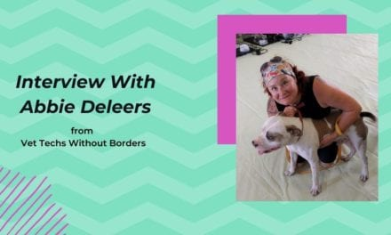 Interview With Abbie Deleers from Vet Techs Without Borders
